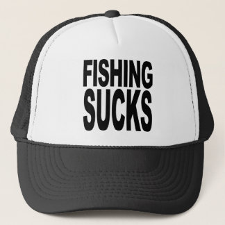 Fishing Sucks Trucker Hat