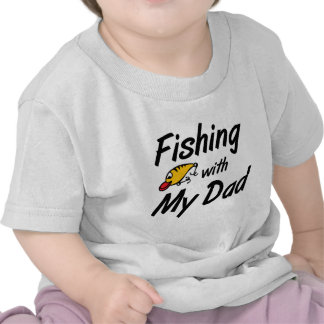Fishing With My Dad Shirts