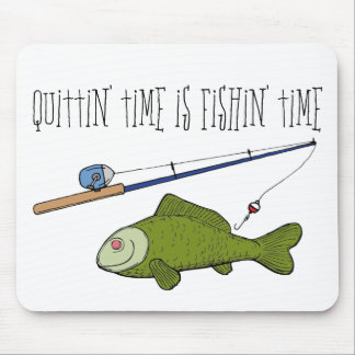 fishintime, Quittin' time is Fishin' time Mouse Pad