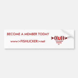 Fishlicker4, www>FISHLICKER>net, BECOME A MEMBE... Car Bumper Sticker