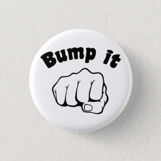Fist Bump It 3 Cm Round Badge