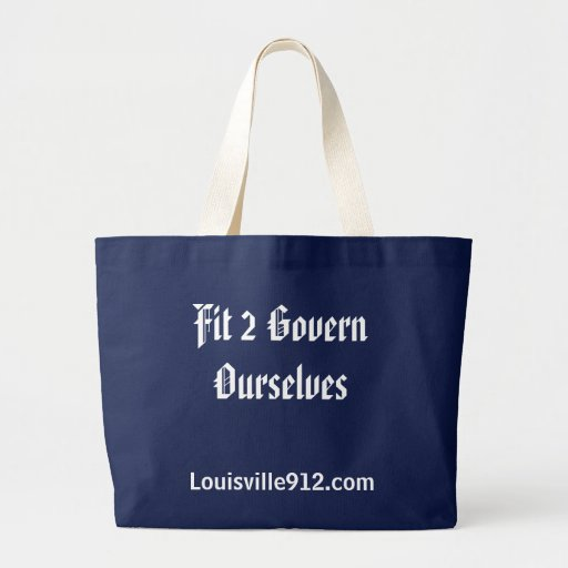 Fit 2 Govern Ourselves, Louisville912.com Tote Bag
