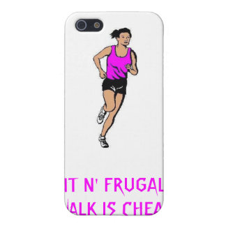 FIT N' FRUGAL...WALK IS CHEAP! CASES FOR iPhone 5