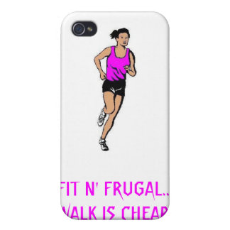 FIT N' FRUGAL...WALK IS CHEAP! COVERS FOR iPhone 4