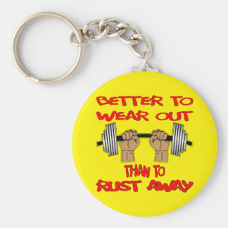 Fitness Better To Wear Out Than To Rust Away Basic Round Button Key Ring