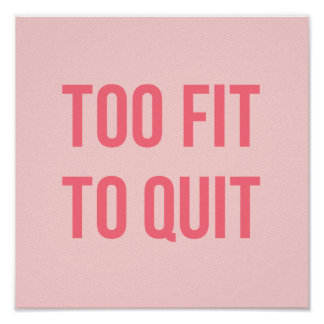 Fitness Gym Quote Posters Too Fit Hot Pink