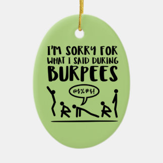 Fitness Sorry Said Burpees Ceramic Ornament