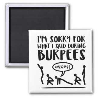 Fitness Sorry Said Burpees Magnet