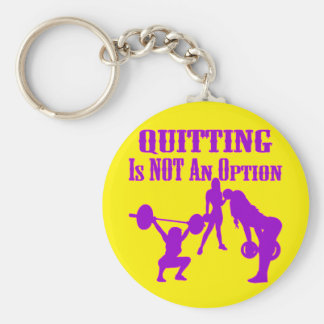 Fitness, Strength Training, Quitting Not An Option Basic Round Button Key Ring