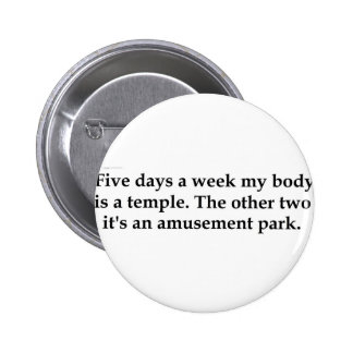 Five days a week my body is a temple pins