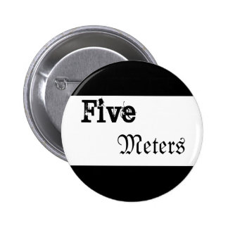 Five Metres 6 Cm Round Badge