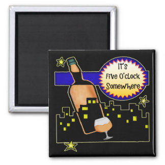 Five O'clock Somewhere T-shirts Gifts Square Magnet