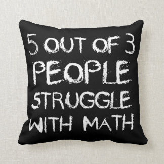 Five out of Four People Struggle With Math Throw Pillow