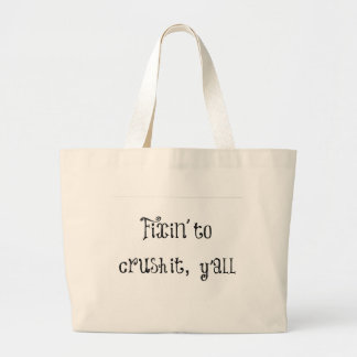 Fixin to Crush It Y'all Large Tote Bag