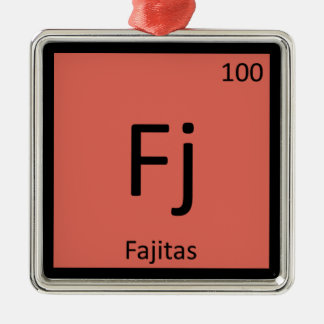 Fj - Fajitas Chemistry Periodic Table Symbol Metal Ornament