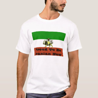 Flag, Proud To Be Iranian Now T-Shirt