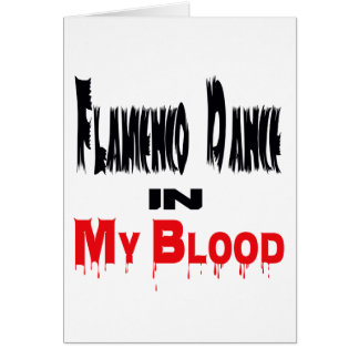 Flamenco Dance In My Blood Card