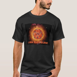 flaming 20, Burn baby burn! T-Shirt