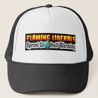 "Flaming Liberals Spread ""Globull"" Warming! Trucker Hat"