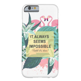Flamingo motivation barely there iPhone 6 case
