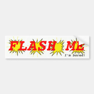 Flash Me bumper sticker
