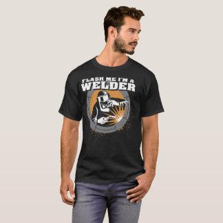Flash Me I Am A Welder Tshirt