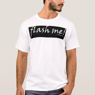 flash me! reverse T-Shirt