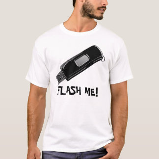 FLASH ME! T-Shirt