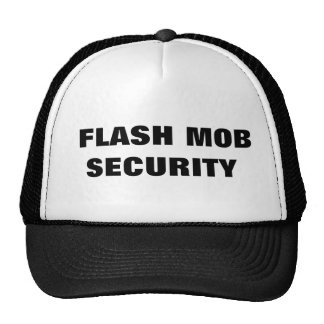 Flash Mob Security Trucker Hat