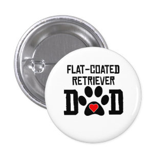 Flat-Coated Retriever Dad Pinback Buttons
