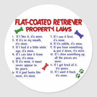 FLAT COATED RETRIEVER Property Laws 2 Round Sticker