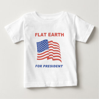Flat Earth for President Baby T-Shirt