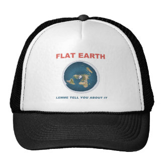 Flat Earth - Lemme Tell You About It Cap