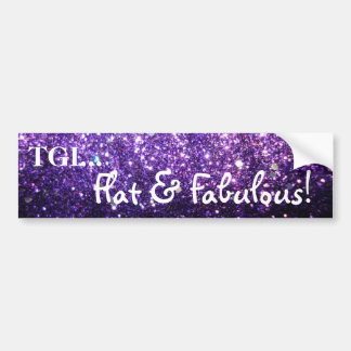 Flat & Fabulous bumper sticker