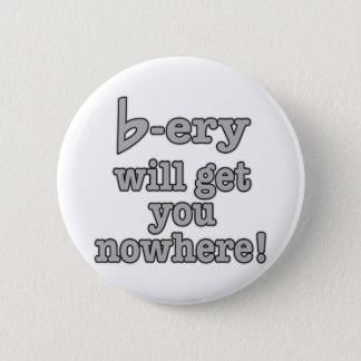 Flattery Will Get You Nowhere 6 Cm Round Badge