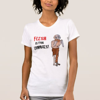 Flesh is for Zombies! T-Shirt
