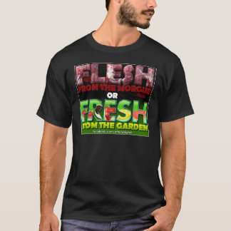 Flesh Morgue Or Fresh Garden T-Shirt