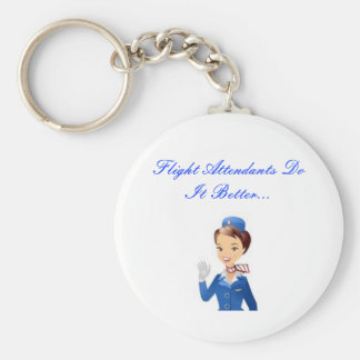 Flight Attendants Do It Better...Keychain Basic Round Button Key Ring