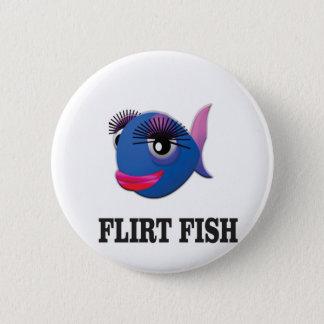 flirt fish 6 cm round badge