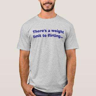 Flirting Weight Limit T-Shirt