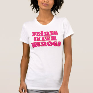 flirts with heroes tshirts