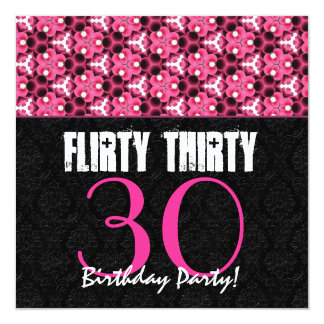 Flirty Thirty 30th Birthday Party Pink and Black Personalized Invitation