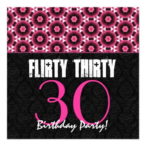 Flirty Thirty 30th Birthday Party Pink and Black Invitations