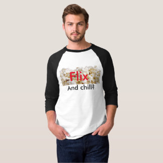 Flix and chill? T-Shirt