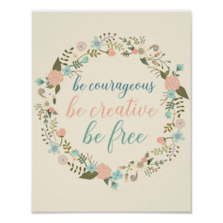 Floral quote art Be free Be creative Poster