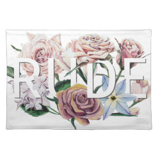 Floral Rude Placemat