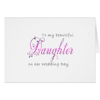 Floral Script To my Beautiful Daughter Wedding Day Card