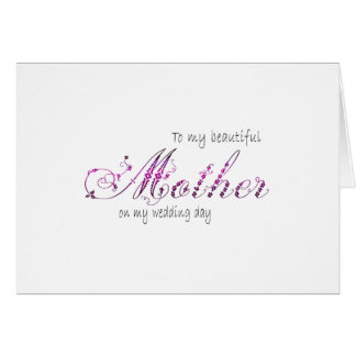 Floral Script - To My Beautiful Mother Wedding Day Note Card