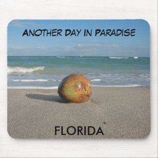 FLORIDA Another Day In Paradise Mousepad
