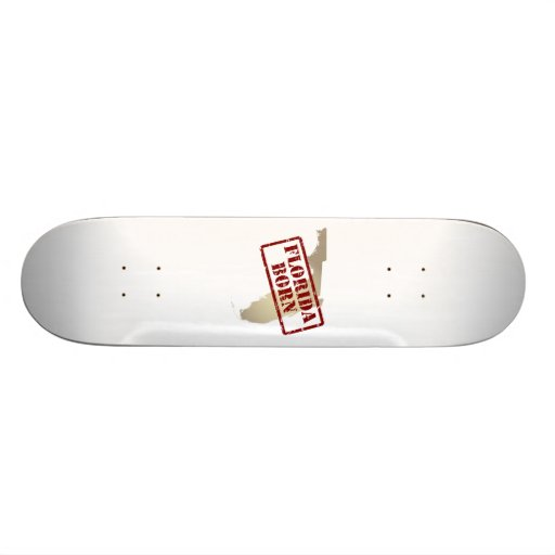 Florida Born - Stamp on Map Custom Skate Board